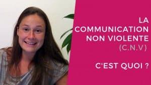 La communication non violente - C'est quoi ?